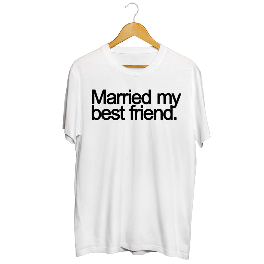 Marriage: Married my best friend