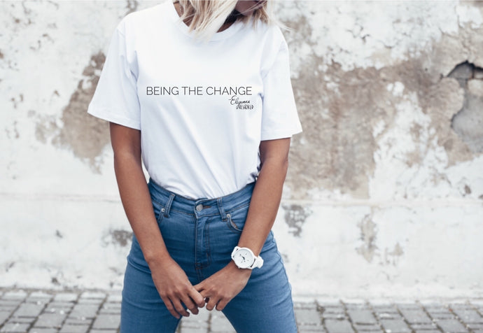 Being The Change, Organic T