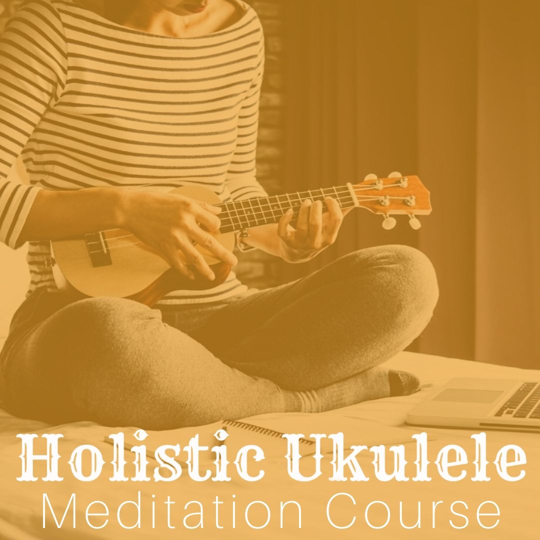 Holistic Ukulele Meditation Course + Kit