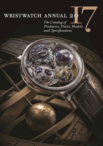 Wristwatch Annual 2017: The Catalogue of Producers, Prices, Models, and Specifications Book Cover