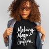 Making Magic Happen T- shirt