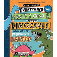Everything Awesome About Dinosaurs and Other Prehistoric Beasts! (Hardback)-BuyBookBook