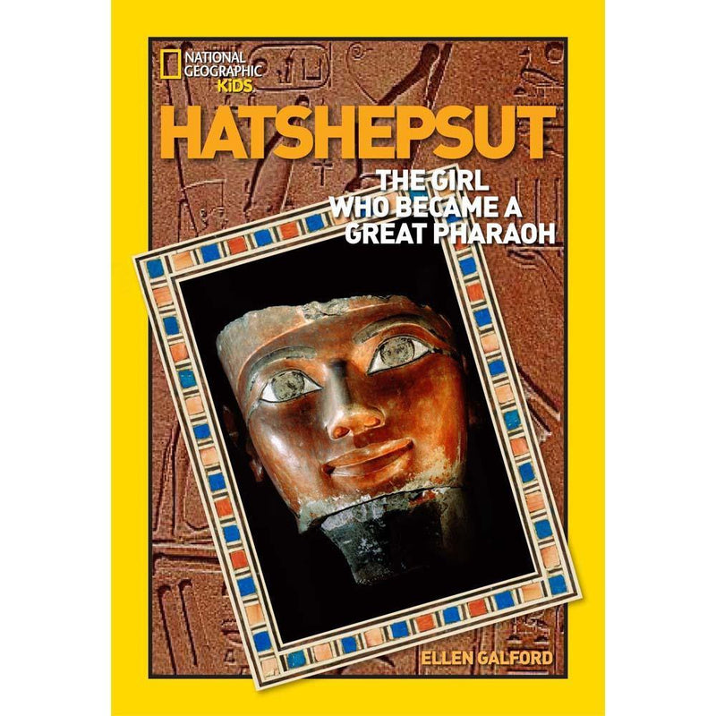Hatshepsut: The Girl Who Became a Great Pharaoh (National Geographic World History Biographies)-BuyBookBook