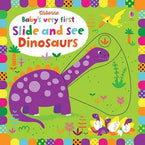 Baby's Very First Slide and See Dinosaurs-BuyBookBook