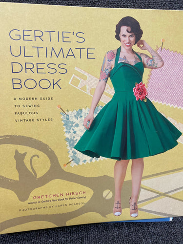 'Gertie's Ultimate Dress Book' Sewing Book by Gretchen Hirsch