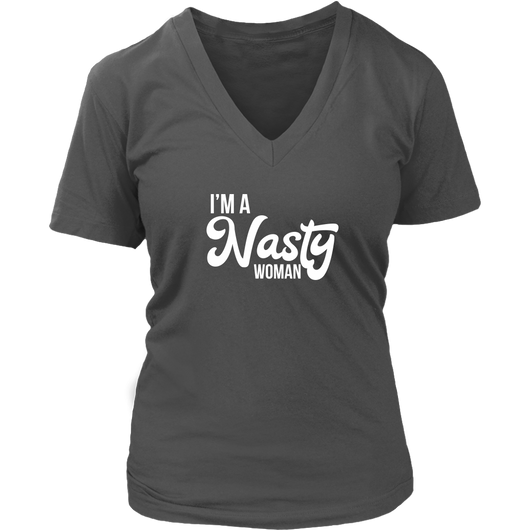 I'm a Nasty Woman Ladies V-Neck T-Shirt