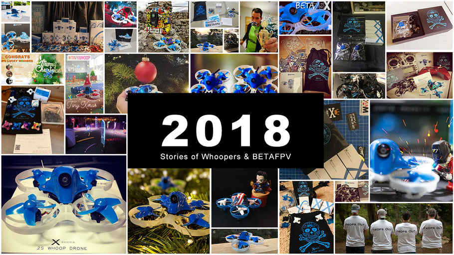 Stories of Whoopers & BETAFPV in 2018