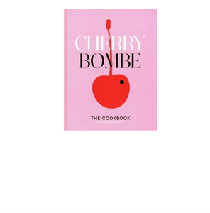 Cherry Bombe The Cookbook