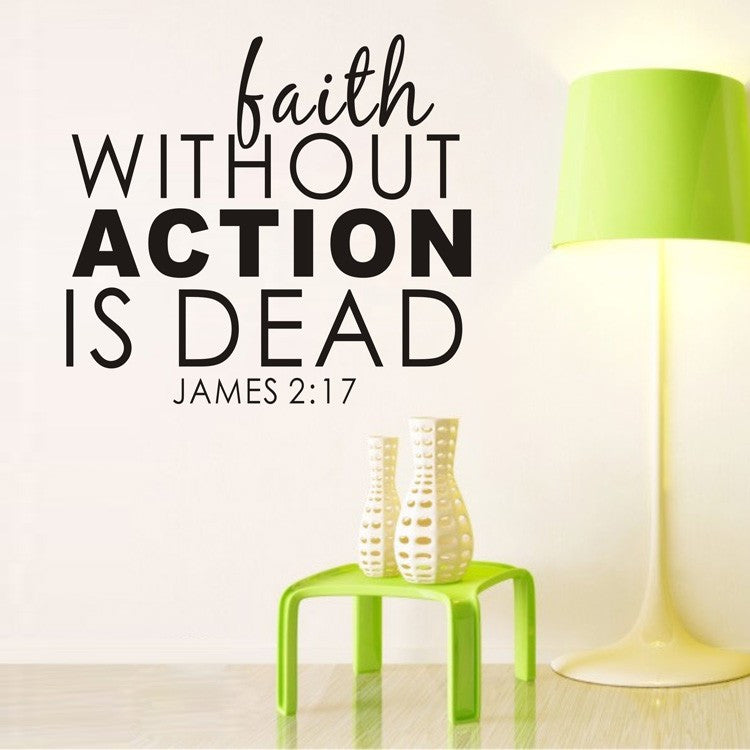 Faith Without Action is Dead - Wall Decal Sticker