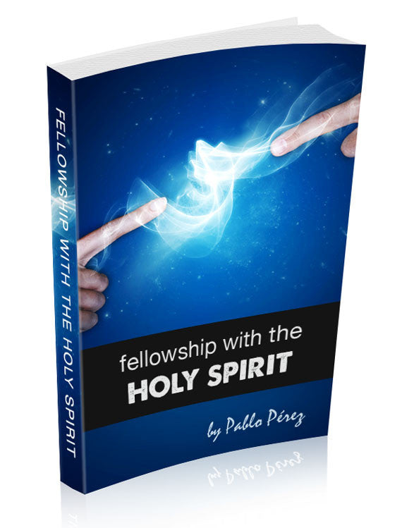 Fellowship with the Holy Spirit (by Pablo Perez) eBook Download