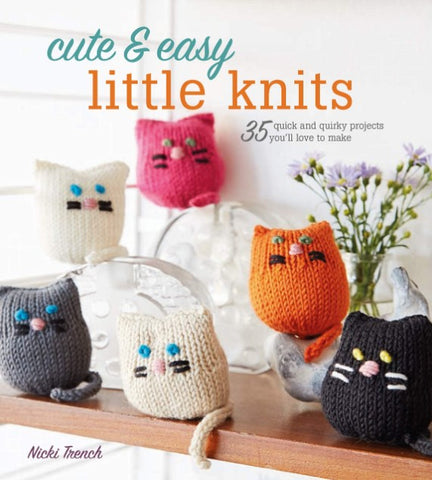 cute and easy little knits - a fun knitting book