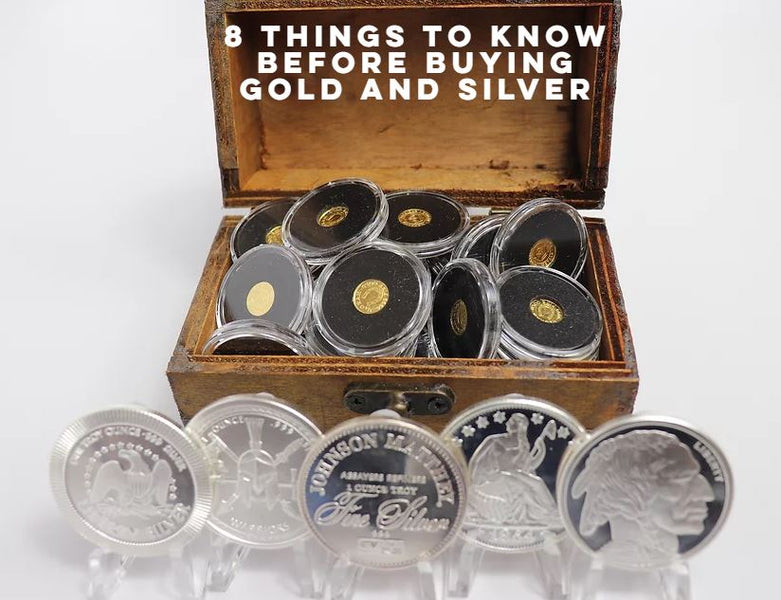 8 things to know before buying Gold and Silver