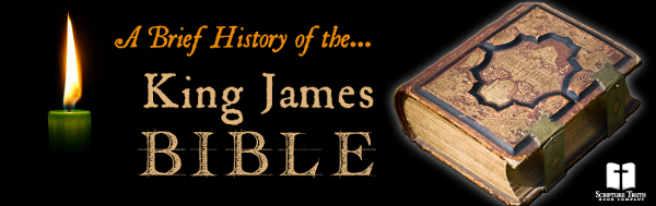 A Brief History of the King James Bible