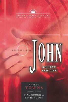 Twenty-First Century Biblical  Commentary Series The Gospel of John Believe and Live