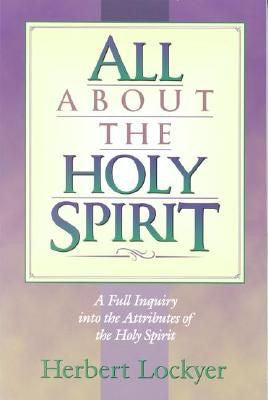 All About The Holy Spirit, Paperback