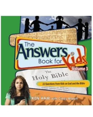 Answers Book for Kids-Volume 3- God & The Bible