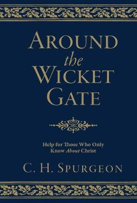 Around the Wicket Gate: Help For Those Who Know Only About Christ