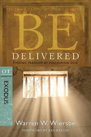 Be Delivered: Finding Freedom by Following God- Exodus