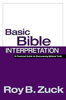 Basic Bible Interpretation A Practical Guide to Discovering Biblical Truth
