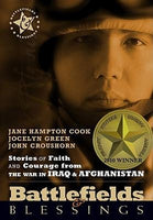 Battlefields & Blessings- Stories of Faith and Courage From the War in Iraq & Afghanistan