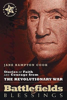 Battlefields & Blessings- Stories of Faith and Courage From the Revolutionary War