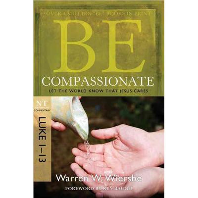 Be Compassionate: Let the World Know That Jesus Cares (Luke 1-13)