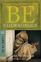Be Courageous: Take Heart from Christ's Example (Luke 14-24)
