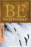 Be Determined: Standing Firm in the Face of Opposition- Nehemiah