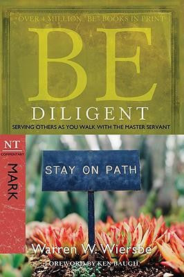 Be Diligent: Serving Others as You Walk with the Master Servant (Mark)