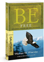 Be Free: Exchange Legalism for True Spirituality (Galatians)