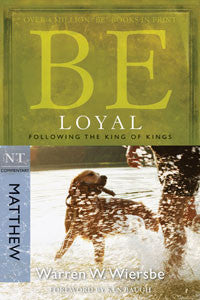 Be Loyal: Following the King of Kings (Matthew)
