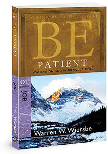 Be Patient: Waiting on God in Difficult Times (Job)