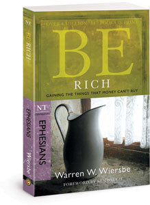 Be Rich: Gaining the Things That Money Can't Buy (Ephesians)