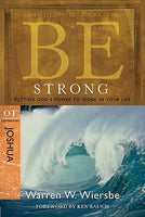 Be Strong: Putting God's Power to Work in Your Life-Joshua