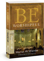 Be Worshipful: Glorifying God For Who He Is- Psalms 1-89