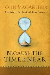 Because the Time is Near: Explains the Book of Revelation