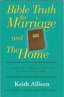 Bible Truth For Marriage and the Home