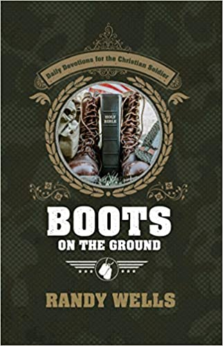 Boots on the Ground: 365 Daily Devotions for the Christian Soldier