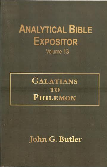 John G. Butler's Analytical Bible Expositor: Galatians-Philemon Volume 13 Paperback