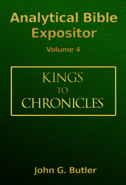 John G. Butler's Analytical Bible Expositor: I Kings to II Chronicles Volume 4 Paperback