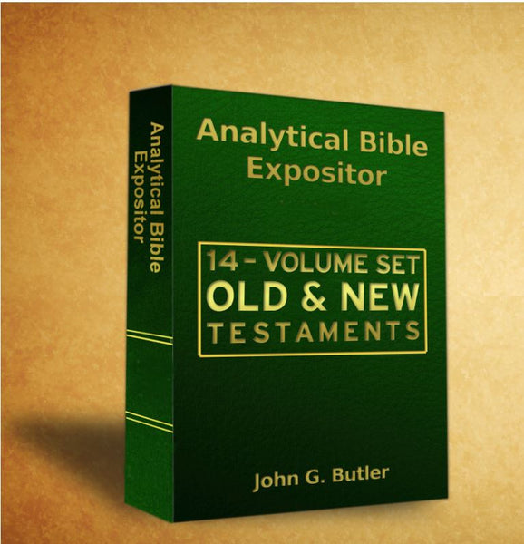 John G. Butler's Analytical Bible Expositor: Old and New Testament Fourteen Volume Set