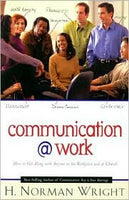 Communication @ Work (How to Get Along with Anyone in the Workplace and at Church)