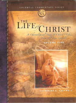 Katherine Caldwell: Life of Christ Volume 5