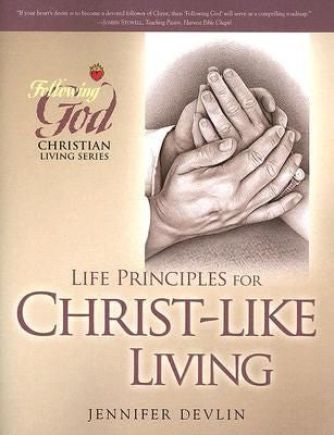 Following God:  Life Principles for Christ-Like Living