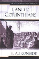 Ironside Expository Commentaries:  I & II Corinthians