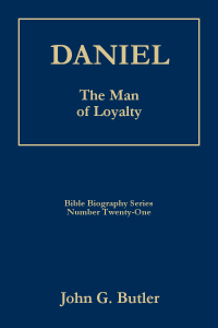 Bible Biography Series #21 -  Daniel: The Man of Loyalty Paperback