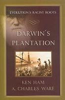 Darwin's Plantation Evolution's Racist Roots