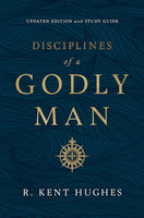 Disciplines of a Godly Man Updated With Study Guide