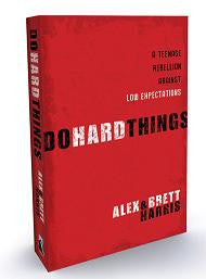Do Hard Things -A Teenage  Rebellion Against Low Expectations