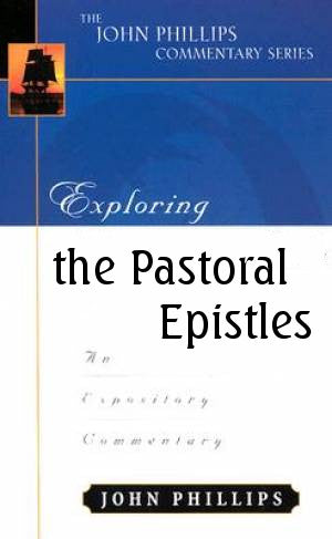 Exploring the Pastoral Epistles